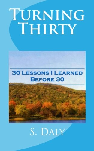 Turning Thirty: 30 Lessons I Learned Before 30