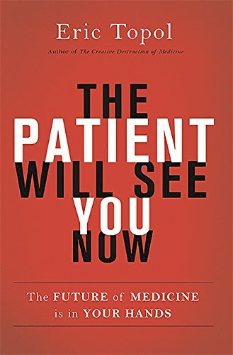 Pdf Medical Books The Patient Will See You Now: The Future of Medicine is in Your Hands