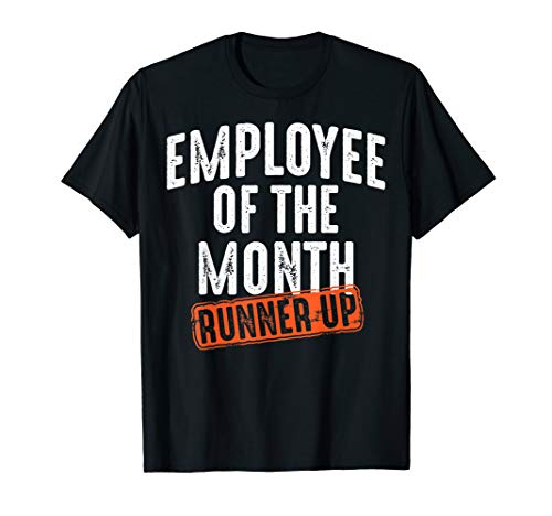 Employee Of The Month Runner Up Shirt | Best Worker Top Gift