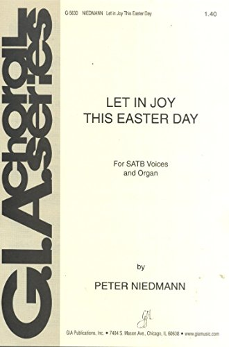 Let in Joy This Easter Day (SATB Voices and Organ) (G.I.A. Choral Series ()