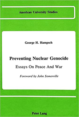 Amazoncom Preventing Nuclear Genocide Essays On Peace And War  Amazoncom Preventing Nuclear Genocide Essays On Peace And War American  University Studies  George H Hampsch Books