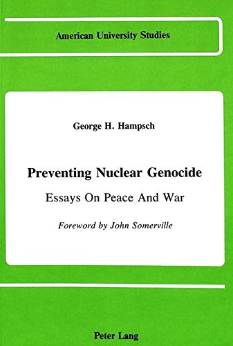 Preventing Nuclear Genocide: Essays on Peace and War (American University Studies)