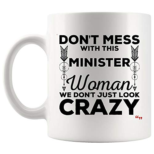 Crazy Women Minister Mug Coffee Cup - Church Ministers Government Appreciation Joke Gift for Lady Ladies Mom Mother's Day Girl