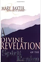 Divine Revelation Of The Spirit Realm Kindle Edition
