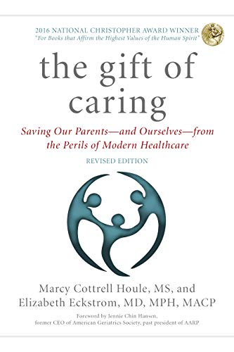 The Gift of Caring: Saving Our Parents―and Ourselves―from the Perils of Modern Healthcare