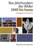 Das Jahrhundert der Bilder : Bildatlas 1949 bis heute, , 3525300123