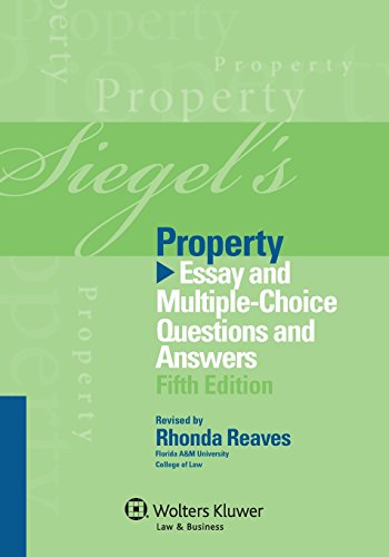 Siegel's Property: Essay and Multiple-Choice Questions and Answers (Siegel's Series)