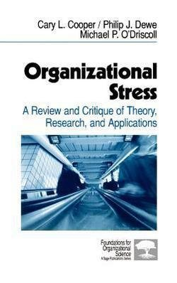 Organizational Stress : A Review and Critique of Theory, Research, and Applications (Hardcover)--by Cary L. Cooper [2001 Edition] ISBN: 9780761914808