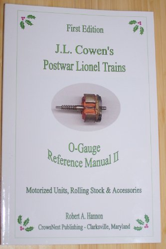J.L. Cowen's Postwar Lionel Trains O gauge Reference Manual II: Motorized Units, Rolling Stock & Accessories (Unit E Lionel)