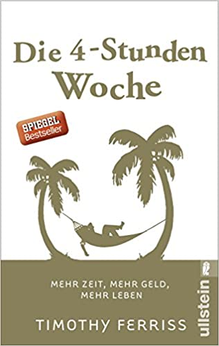 Cover des Buchs: Die 4-Stunden-Woche: Mehr Zeit, mehr Geld, mehr Leben