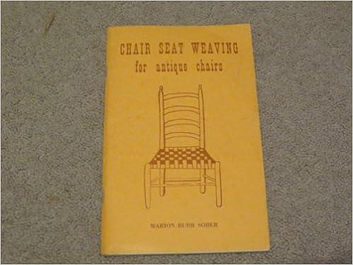 Descarga gratuita de libros de texto.Chair Seat Weaving for antique chairs ... Marion Burr Sober ... 1974 by Marion Burr Sober in Spanish PDF FB2