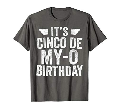 It's Cinco De My-O Birthday T-Shirt Cinco De Mayo Party Gift ()