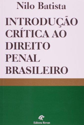 Introdução Crítica ao Direito Penal Brasileiro