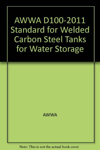 Storage Tanks Steel Water (AWWA D100-2011 Standard for Welded Carbon Steel Tanks for Water Storage)