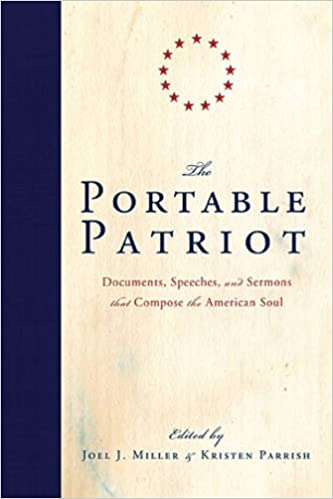 Téléchargez des ebooks gratuits pour itouchThe Portable Patriot: Documents, Speeches, and Sermons That Compose the American Soul ePub