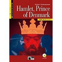 Hamlet, prince of Denmark. Con CD Audio