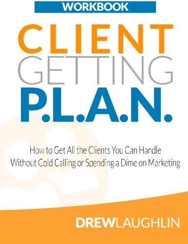 Client Getting P.L.A.N. - Workbook: How to Get All the