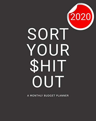 A Monthly Budget Planner: Sort Your $hit Out! (Best Colleges For Your Money 2019)