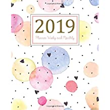 2019 Planner Weekly and Monthly: A Year - 365 Daily - 52 Week Journal Planner and Notebook, Daily Weekly and Monthly Calendar, Agenda Schedule Organizer, Appointment Notebook, Academic Student Planner, Calendar Planner with cute hearts ,(January 2019 to December 2019)(Vol 12)
