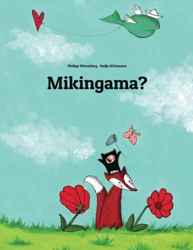 Mikingama?: Children's Picture Book (Kalaallisut/Greenlandic Edition) (Kalaallisut Edition)...