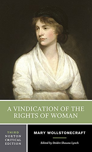 A Vindication of the Rights of Woman (Third Edition)  (Norton Critical Editions) (A Vindication Of The Rights Of A Woman)