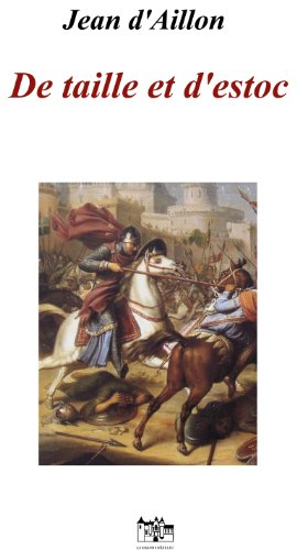 De taille et d'estoc, la jeunesse de Guilhem d'Ussel: Les aventures de Guilhem d'Ussel, chevalier troubadour (French Edition) (Jeans Taille De)