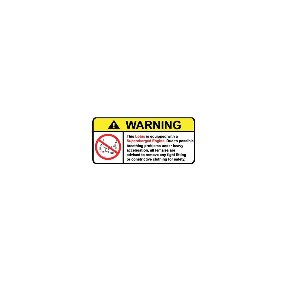 Lotus Supercharged No Bra, Warning decal, sticker