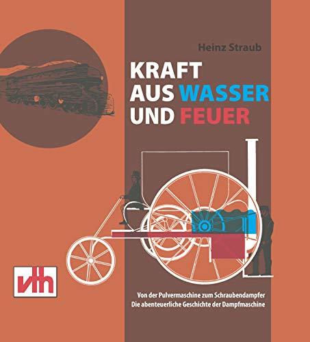 Kraft aus Wasser und Feuer (German Edition) por Heinz Straub