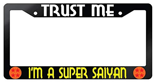 Trust Me Im Super Saiyan Black License Plate Frame Dragonball