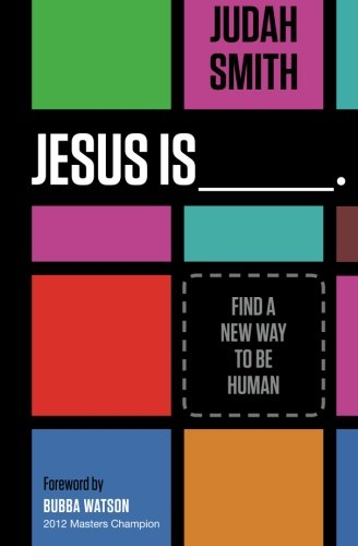Jesus Is: Find a New Way to Be Human by HarperCollins Christian Pub.