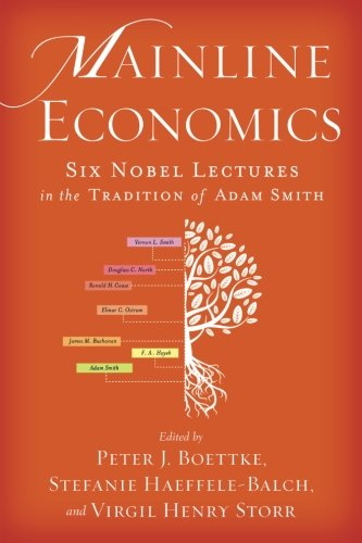Book cover from Mainline Economics: Six Nobel Lectures in the Tradition of Adam Smithby F. A. Hayek
