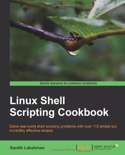 [PDF] Linux Shell Scripting Cookbook Free Download | Publisher : Packt Publishing | Category : Computers & Internet | ISBN 10 : 1849513767 | ISBN 13 : 9781849513760