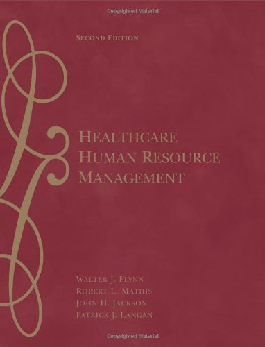 Healthcare Human Resource Management by Flynn, Walter J., Mathis, Robert L., Jackson, John H. (2006) Hardcover