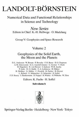 Geophysics of the Solid Earth, the Moon and the Planets (Landolt-Börnstein: Numerical Data and Functional Relationships in Science and Technology - New Series) (English and German Edition)