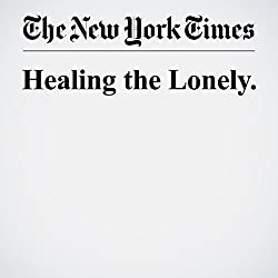 Healing the Lonely