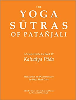 Yoga Sutras of Patanjali: A Study Guide for Book IV On ...