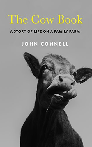 D0wnl0ad The Cow Book: A Story of Life on an Irish Family Farm K.I.N.D.L.E