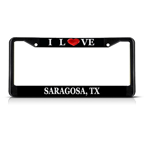 I Love Heart Saragosa, Tx Black Metal License Plate Frame Tag Border