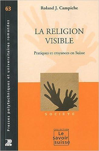 Télécharger en ligne La religion visible : Pratiques et croyances en Suisse pdf