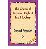 The Chums of Scranton High at Ice Hockey (The Chums of Scranton High) (Paperback) - Common