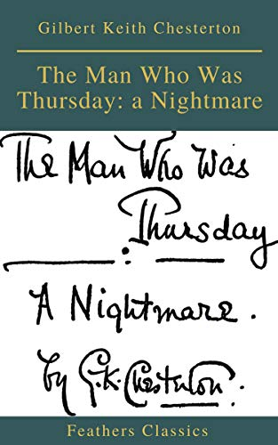 The Man Who Was Thursday: a Nightmare (Feathers Classics)
