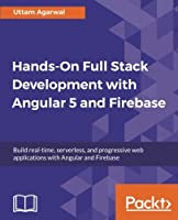 Hands-on Full Stack Development with Angular 5 and Firebase Front Cover