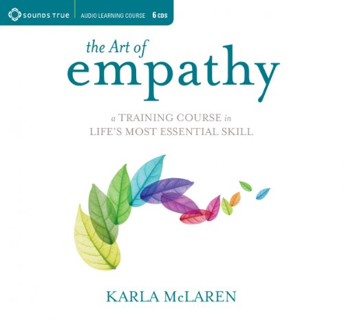 The Art of Empathy: A Training Course in Life's Most Essential Skill by Brand: Sounds True