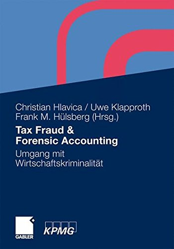 Tax Fraud & Forensic Accounting: Umgang mit Wirtschaftskriminalität