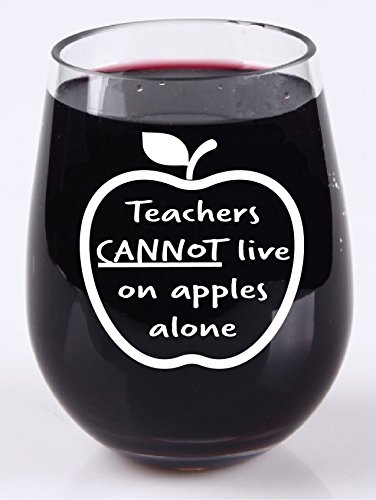 Teachers Can't Live On Apples Alone - Stemless Wine Glass - Tritan Plastic Material - 16 Ounce - Teacher Appreciation Back to School Teacher Gift by Lone Star Kitchenwares (Image #1)