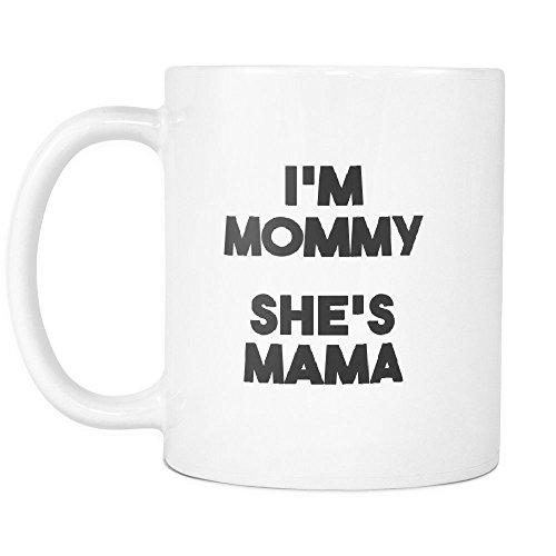 Lesbian Mug to Show Gay Pride Mother Couple Lesbian Gift Quotes 11 oz Coffee Mug 11 oz I#039m Mommy She#039s Mama