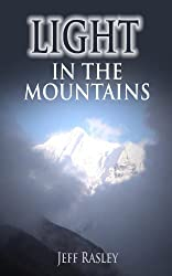 Light in the Mountains -- Namaste, Rakshi, and Electricity in a Himalayan Village: Memoir of a Hoosier Quaker Finding Communal Enlightenment in Basa Nepal (Memoirs of a Thoughtful Travleler Book 3)