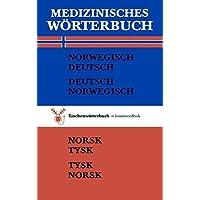 Medizinisches Wörterbuch Norwegisch-Deutsch /Deutsch-Norwegisch: Norsk-Tysk /Tysk-Norsk Medisinsk Ordbok