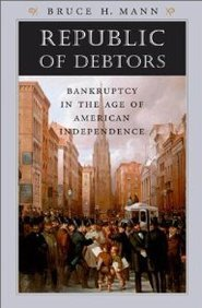 Republic of Debtors; Bankruptcy in the Age of American Independence