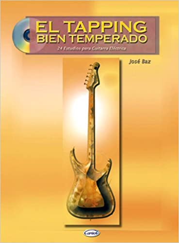 Amazon.com: BAZ J. - El Tapping bien temperado para Guitarra (Inc.CD) (9788850707386): BAZ J.: Books